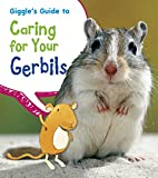 Isabel Thomas Giggle's Guide to Caring for Your Gerbils (Pets' Guides)