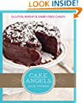 Cake Angels: Amazing gluten, wheat an...