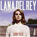Born To Dieby Lana Del Rey