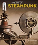 Art of Steampunk, The: Extraordinary...