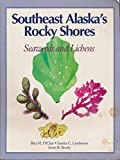 img - for Southeast Alaska's Rocky Shores: Seaweeds and Lichens book / textbook / text book