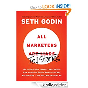 http://www.amazon.com/All-Marketers-Are-Liars-Works---ebook/dp/B00315QK8M/ref=sr_1_1?ie=UTF8&qid=1388708043&sr=8-1&keywords=seth+godin+all+marketers+are+liars