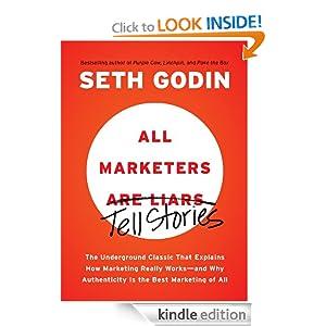 http://www.amazon.com/All-Marketers-Are-Liars-Works---ebook/dp/B00315QK8M/ref=sr_1_1?ie=UTF8&qid=1388708043&sr=8-1&keywords=seth+godin+all+marketers+are+liars