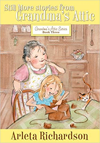 Still More Stories from Grandma's Attic (Grandma's Attic Series Book 3)