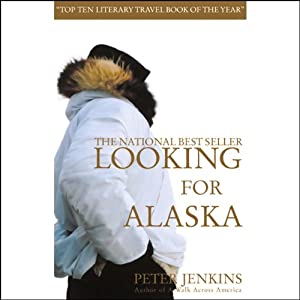 Looking for Alaska | [Peter Jenkins]