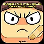 Hardest Game Ever 2: Cheats, Hacks, Guide + More! |  HSE