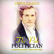 The Pale Politician: The Southerton Mysteries, Book 4 Audiobook by Deborah Diaz Narrated by Norma Jean Gradsky