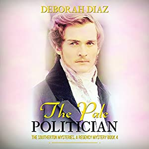 The Pale Politician: The Southerton Mysteries, Book 4 Hörbuch von Deborah Diaz Gesprochen von: Norma Jean Gradsky