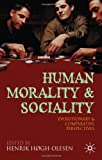 img - for Human Morality and Sociality: Evolutionary and Comparative Perspectives book / textbook / text book
