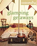 img - for Glamping Getaways. Jonathan Knight ... [Et Al.] (Cool Camping) book / textbook / text book