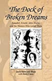 img - for The Dock of Broken Dreams book / textbook / text book