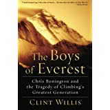 The Boys of Everest: Chris Bonington and the Tragedy of Climbing's Greatest Generationby Clint Willis