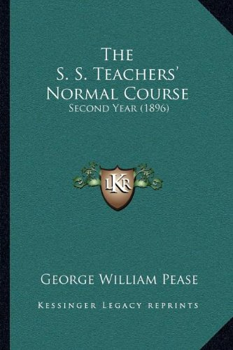 The S. S. Teachers' Normal Course: Second Year (1896)