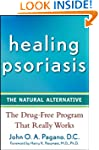 Healing Psoriasis: The Natural Altern...