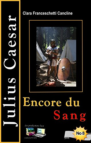 Clara Franceschetti Cancline - Encore du sang Julius Caesar No 8 (French Edition)