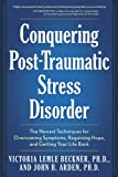 img - for Conquering Post-Traumatic Stress Disorder: The Newest Techniques for Overcoming Symptoms, Regaining Hope, and Getting Your Life Back book / textbook / text book