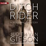Ditch Rider: A Neil Hamel Mystery, Book 8 (       UNABRIDGED) by Judith Van Gieson Narrated by Meredith Mitchell
