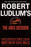 Robert Ludlum's(TM) The Ares Decision (A Covert-One novel)