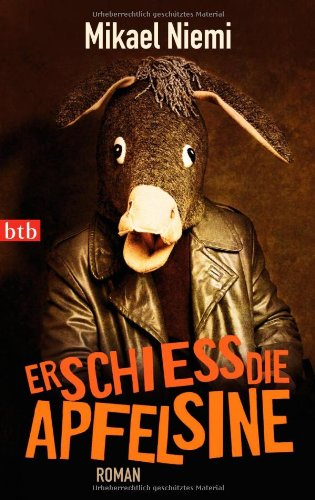 Download Erschieß Die Apfelsine Roman Pdf Mikael Niemi Stonenkerfe