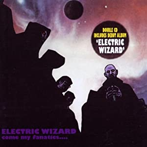 Come My Fanatics/Electric Wizard