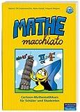 Mathe macchiato: Cartoon-Mathematikkurs für Schüler und Studenten (Pearson Studium - Scientific Tools)