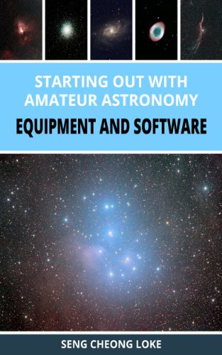 Starting Out With Amateur Astronomy - Equipment And Software