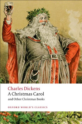 A Christmas Carol and Other Christmas Books (Oxford World's Classics)