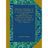 Memoirs and Papers of Sir Andrew Mitchell, K. B.: Envoy Extraordinary and Minister Plenipotentiary from the Court...