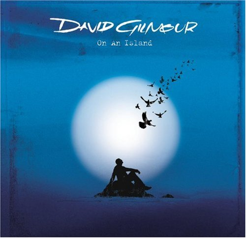 "David Gilmour ""On an Island"""