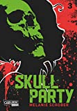 Skull Party, Band 3
