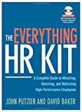 img - for The Everything HR Kit: A Complete Guide to Attracting, Retaining, and Motivating High-Performance Employees book / textbook / text book