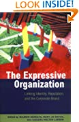 The Expressive Organization - Linking Identity, Reputation and the Corporate Brand