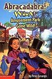 Whoa! Amusement Park Gone Wild! (Abracadabra! 7) (0439389380) by Lerangis, Peter