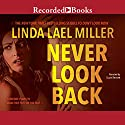 Never Look Back Audiobook by Linda Lael Miller Narrated by Susan Bennett