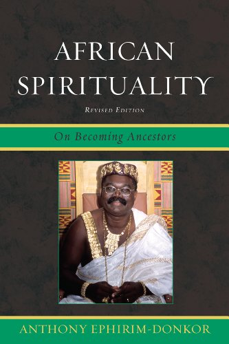 African Spirituality: On Becoming Ancestors