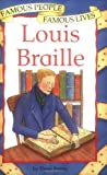 img - for Louis Braille (Famous People, Famous Lives) by Tessa Potter (2002-01-12) book / textbook / text book