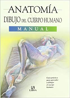 Anatomia y dibujo del cuerpo humano/ Anatomy and Figure Drawing