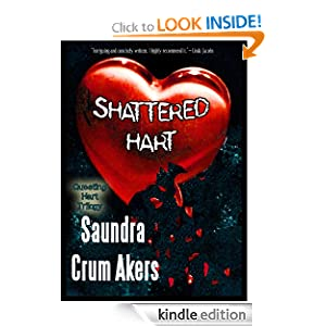 Shattered Hart (QUESTING HART TRILOGY) Saundra Crum Akers, Mary McNeil, Susan Lohrer and Lisa Loucks Christenson