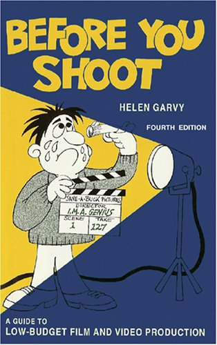 Before You Shoot A Guide to Low-Budget Film and Video Production091912397X