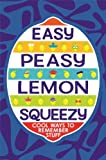 Easy Peasy Lemon Squeezy: Cool Ways to Remember Stuff