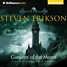 Gardens of the Moon: The Malazan Book of the Fallen, Book 1 (       UNABRIDGED) by Steven Erikson Narrated by Ralph Lister