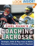 Carl Runk's Coaching Lacrosse: Strate...
