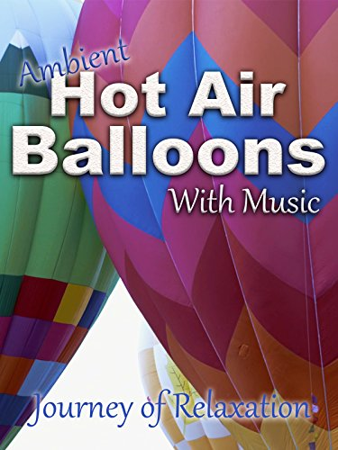 Ambient Hot Air Balloons