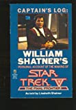 William Shatner Captain's Log: William Shatner's Personal Account of the Making of Star Trek V the Final Frontier