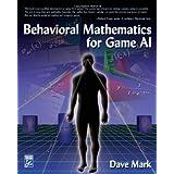 Behavioral Mathematics for Game AI ~ Dave Mark