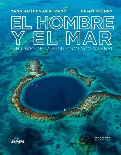 El Hombre Y El Mar (Fotografia (lunwerg))