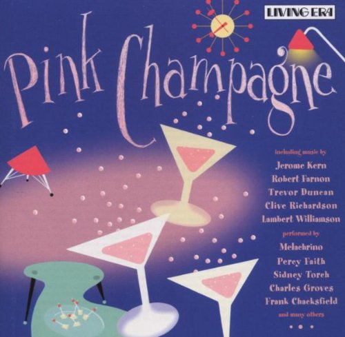 Pink Champagne by Bob Haymes, Tom Wyler, Lambert Williamson, Clive Richardson and Bernie Wayne