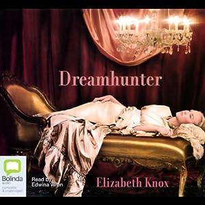 Dreamhunter | [Elizabeth Knox]