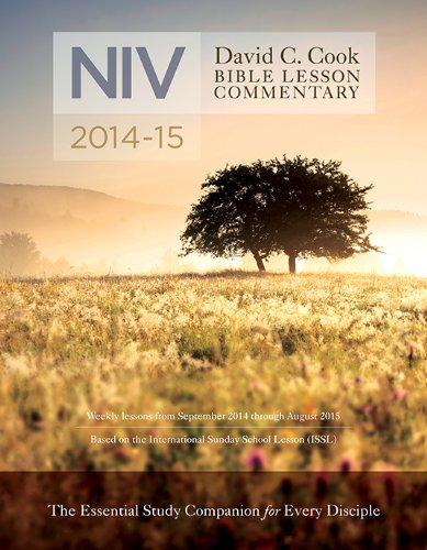 David C. Cook's NIV Bible Lesson Commentary 2014-15: The Essential Study Companion for Every Disciple (David C. Cook Bible Lesson Commentary: NIV), Lioy PhD, Dan