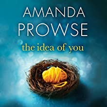 The Idea of You Audiobook by Amanda Prowse Narrated by Amanda Prowse